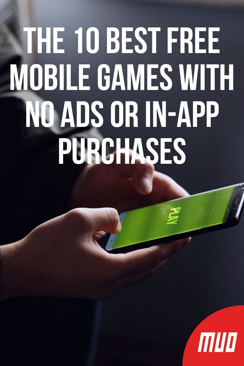 The 10 Best Free Mobile Games With NO Ads or In-App
