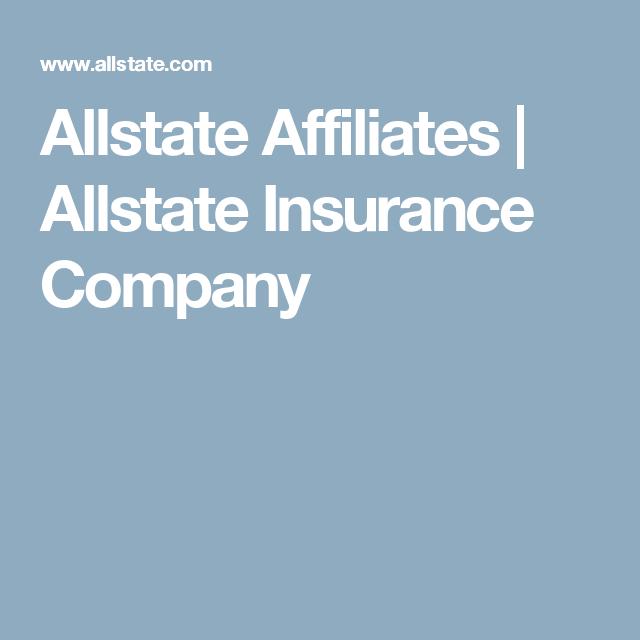 Allstate Affiliates Allstate Insurance Company Allstate Insurance Insurance Company Company