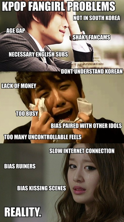 Kpop International Fan Problems Meme Google Search Fangirl