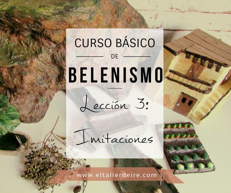 Curso básico de belenismo - Lección 3: IMITACIONES