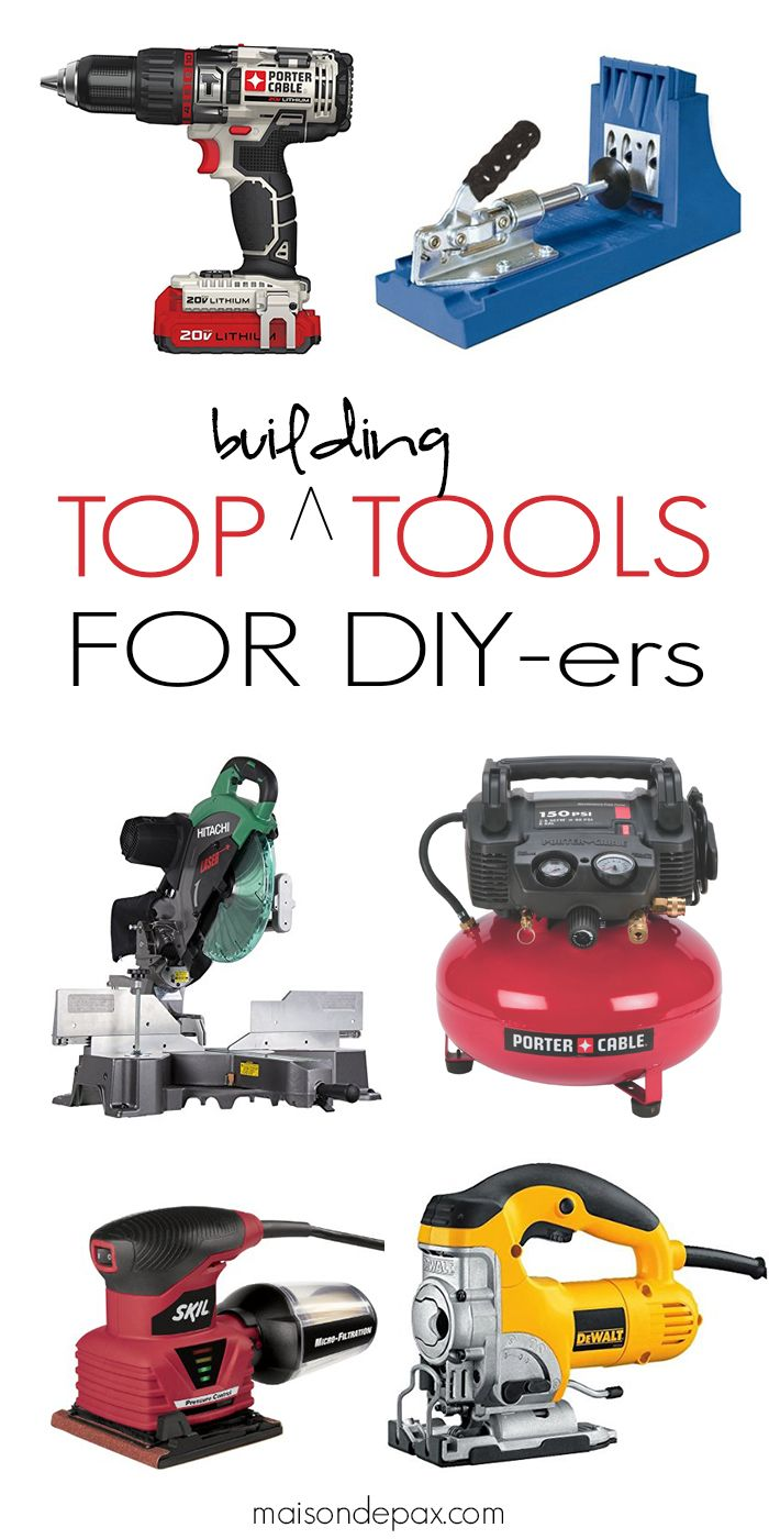 best building tools for diyers | blogger home projects we