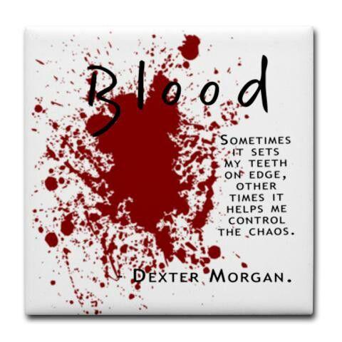 Blood Controls The Chaos Dexter Quotes Dexter Dexter Morgan