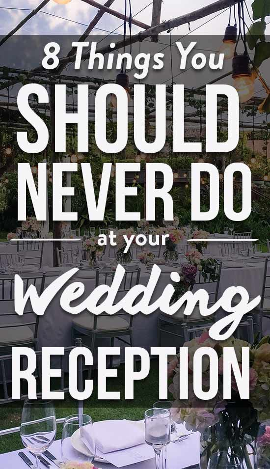8 Things You Should Never Do At Your Wedding Reception To Ensure No