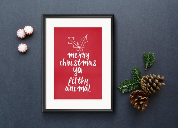 Merry Christmas Ya Filthy Animal | Home Alone Christmas Quote | A4, A3 And  A2