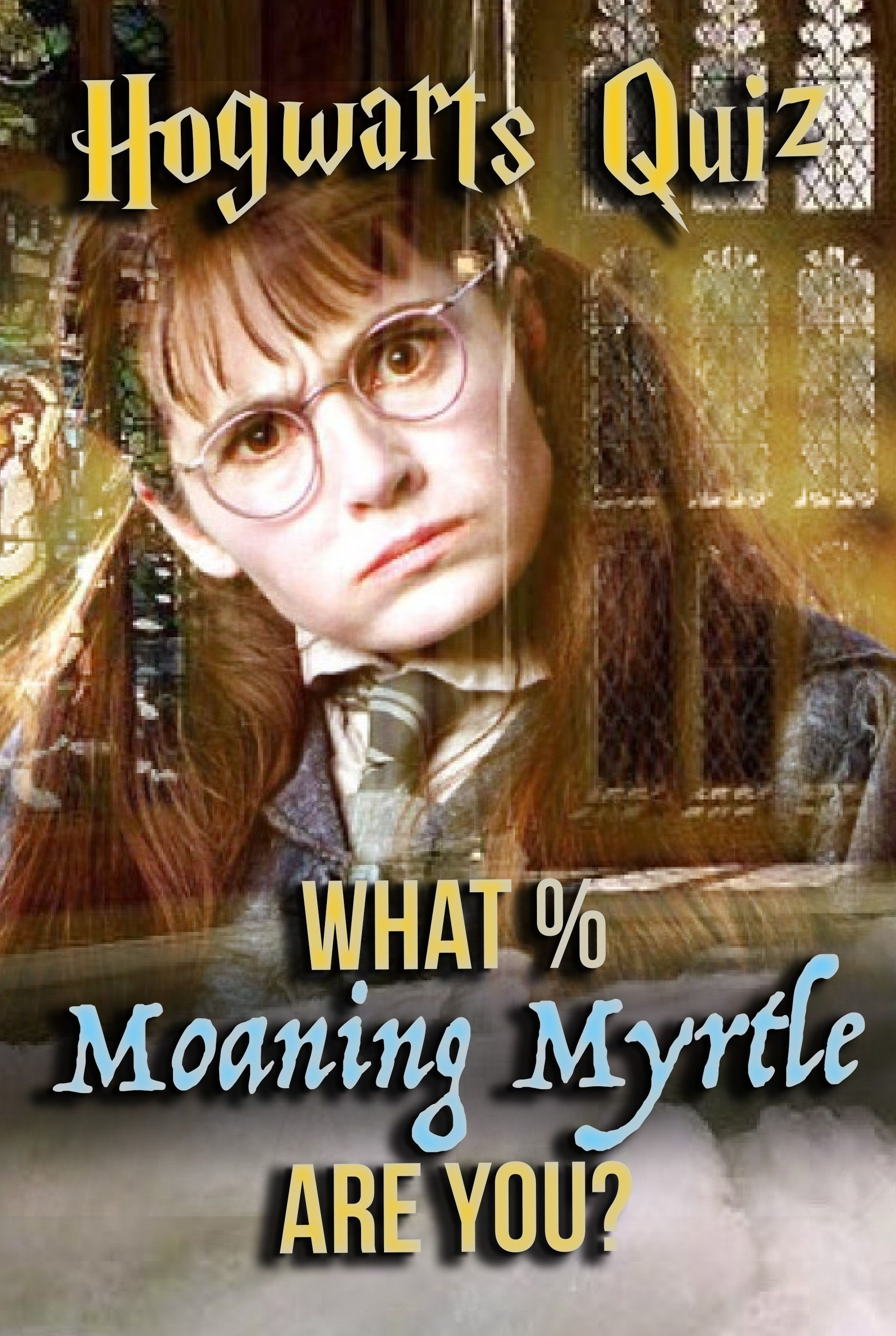Hogwarts Quiz What Moaning Myrtle Are You