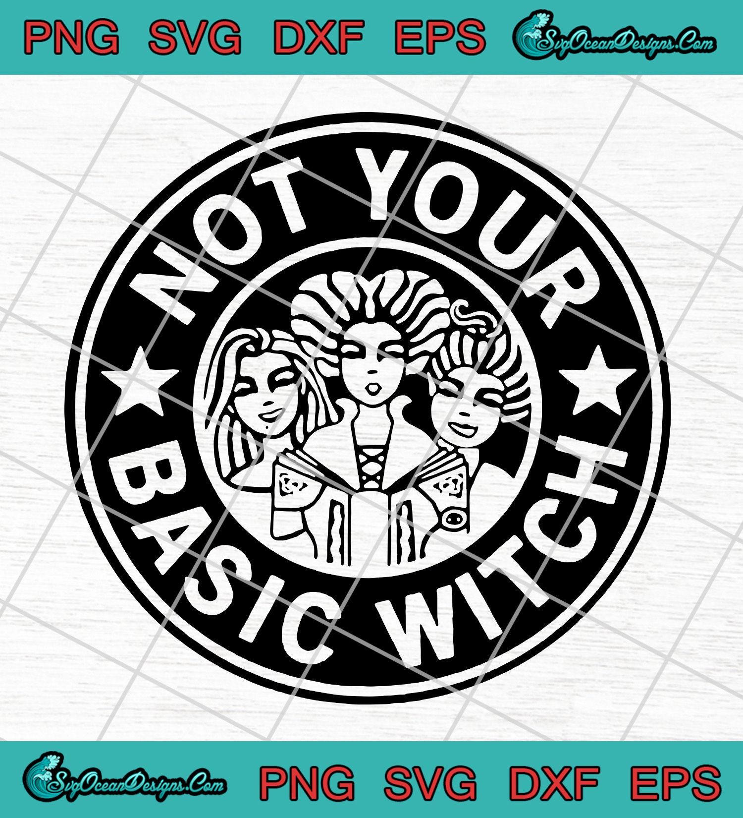 Hocus Pocus Not Your Basic Witch Starbucks Svg Png Eps Dxf Basic Witch Cricut Cricut Halloween