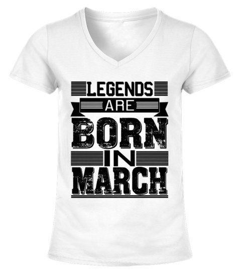 a7503580c Legends Are Born In March Birthday Shirt - V-neck T-Shirt Woman #Shirts  #KidsTshirt