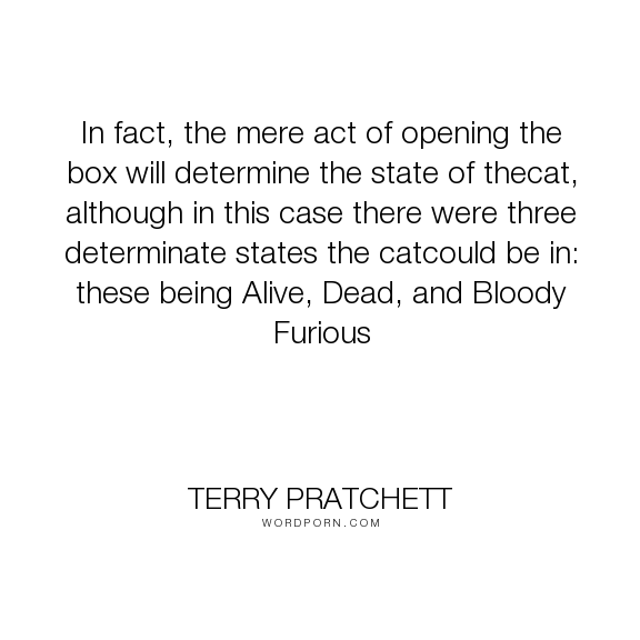 Terry Pratchett In Fact The Mere Act Of Opening The Box