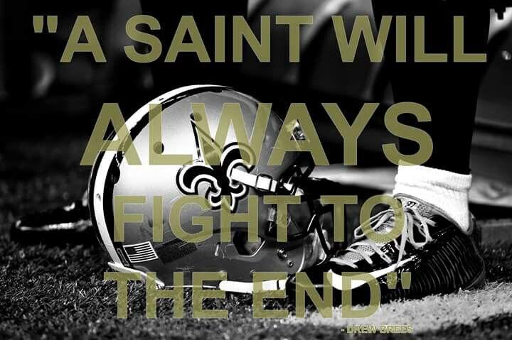 New Orleans Saints Fight till the End. #WhoDat #WhoDatNation #Saints #WD4L #GeauxSaints