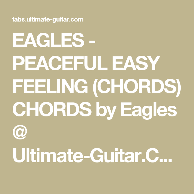 EAGLES - PEACEFUL EASY FEELING (CHORDS) CHORDS by Eagles @ Ultimate ...