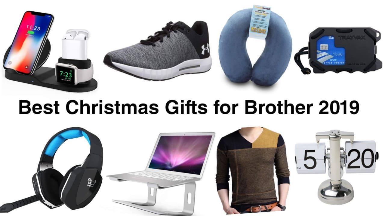Top Christmas Items For 2020 Best Christmas Gifts for Brother 2019   2020 | Christmas gifts for