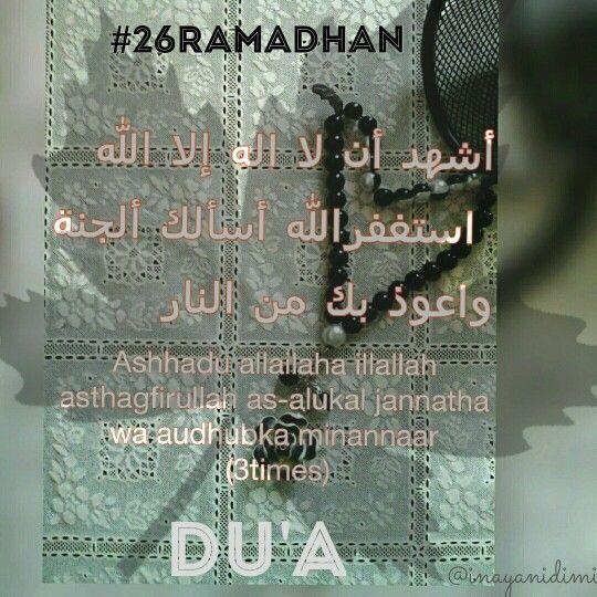 26ramadhan أشهد أن لا اله إلا الله استغفرالله أسألك ألجنة واعوذ بك من النار Ashhadu Allailaha Illallah Asthagfirullah As Alu Ramadhan Mubarak Sayings Quran