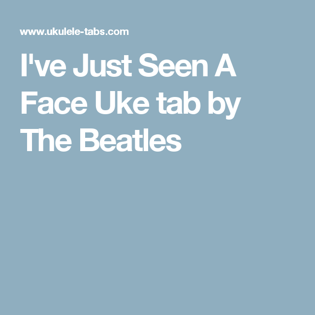 I\'ve Just Seen A Face Uke tab by The Beatles | music♬ | Pinterest ...