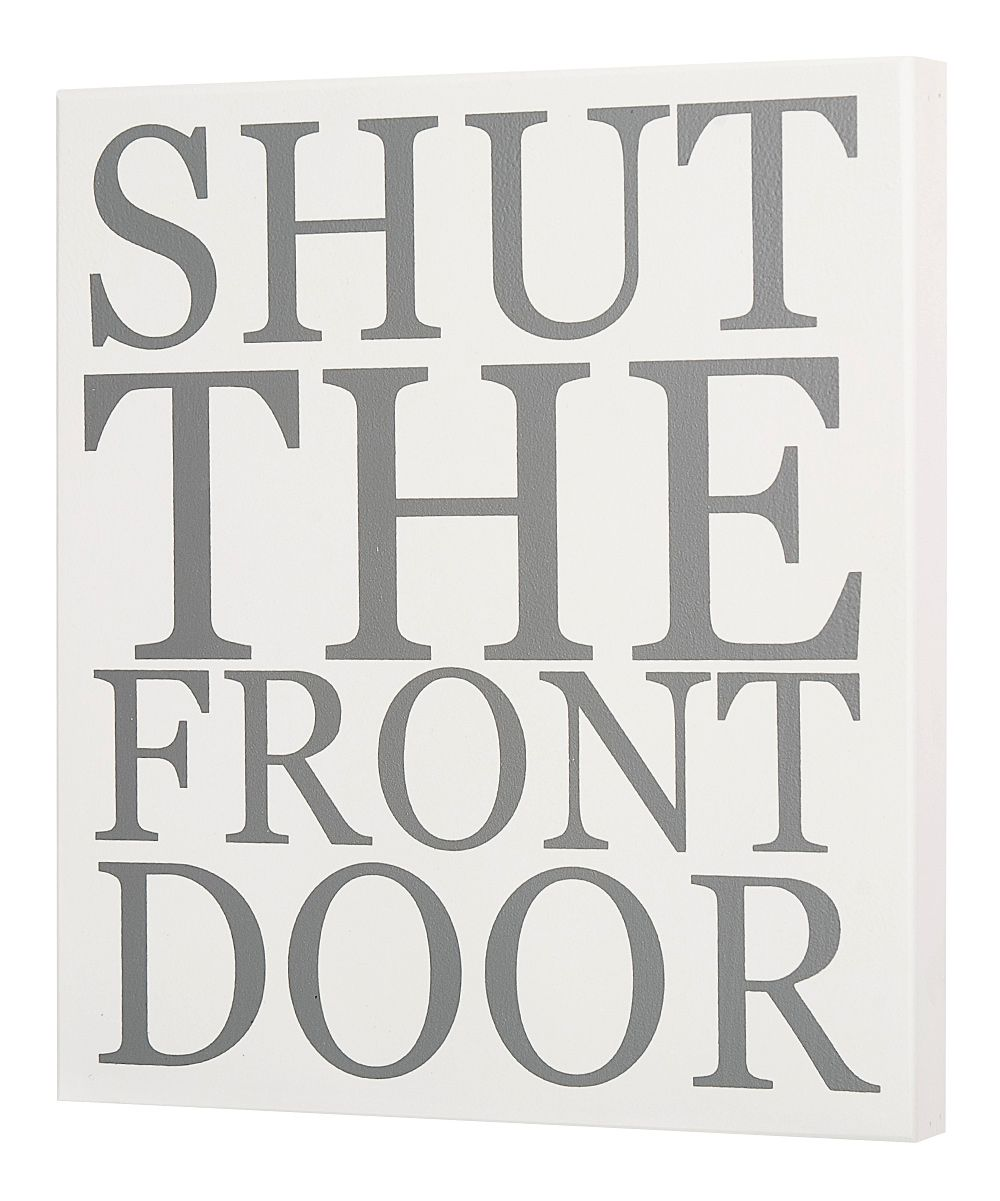 White shut the front door wall art daily deals for moms babies