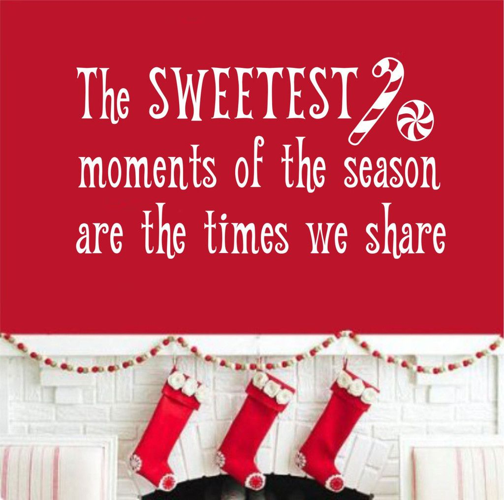 Quotes For Christmas Sweetest Moments  Christmas Vinyl Decal  Holiday Decoration