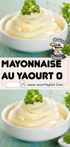 Recette mayonnaise au yaourt ww, la sauce la plus demandée ...