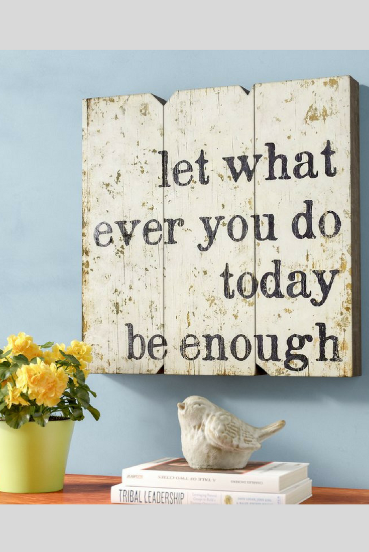Let Whatever You Do Today Be Enough Wood Wall Decor Wood Sign