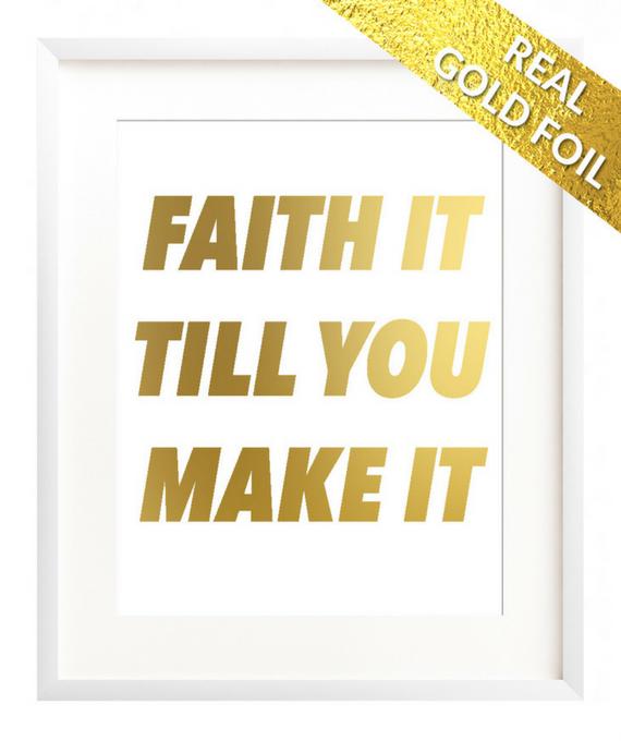 Faith It Till You Make It | Gold Foil Print | Christian wall art ...