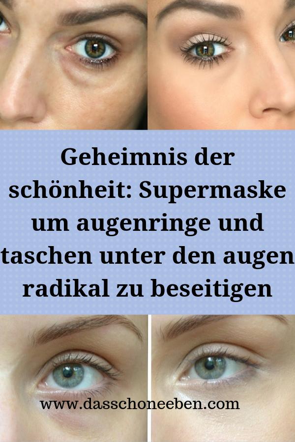 Geheimnis Der Schonheit Supermaske Um Augenringe Und Taschen Unter Den Augen Radikal Zu Beseitigen Augenringe Gesicht Pflege Haut Tipps