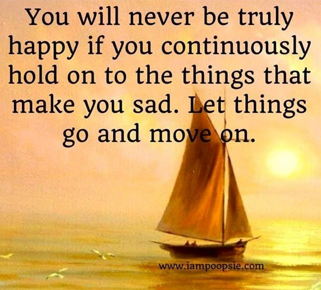 Quotes About Moving On And Letting Go: Let Things Go And Move On Quote Via Www.IamPoopsie.com