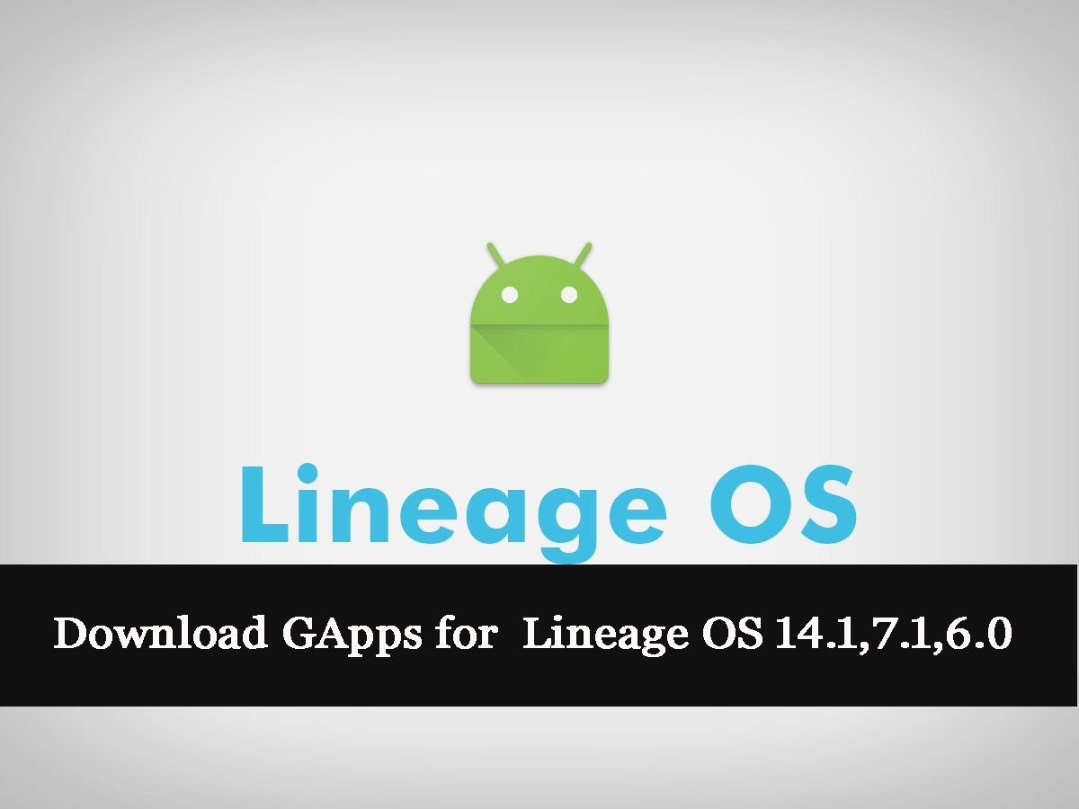 Lineage OS GApps for 14 1, 6 0, 7 1 | Huawei | Lineage, App