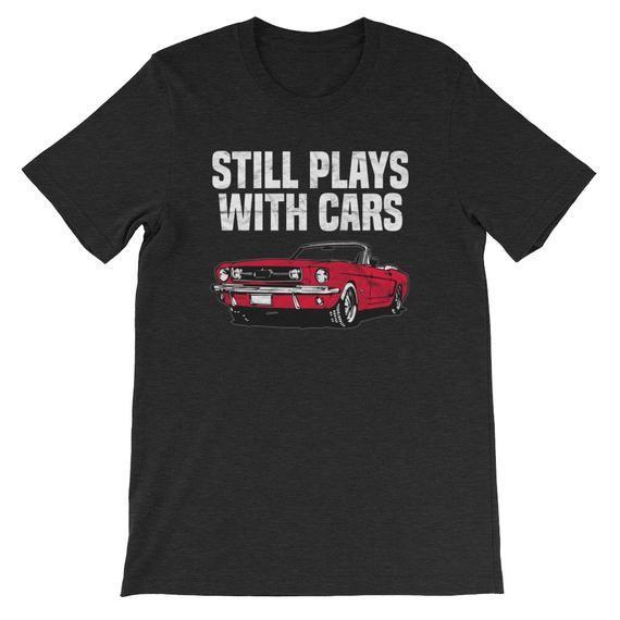 Still plays with cars shirt-car shirt-vintage car shirt-drag racing shirt-classi…