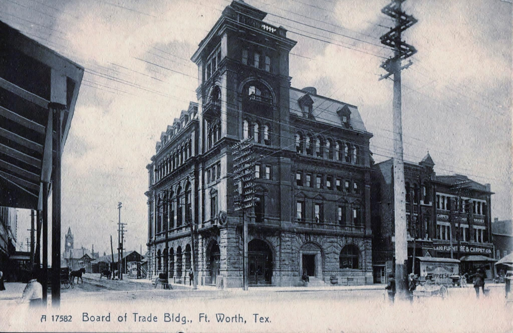 The Board Of Trade Building At The Nw Corner Of 7th Street And Houston In Fort Worth Was Built In The 1880s And Is Reg Fort Worth Texas Build A Fort