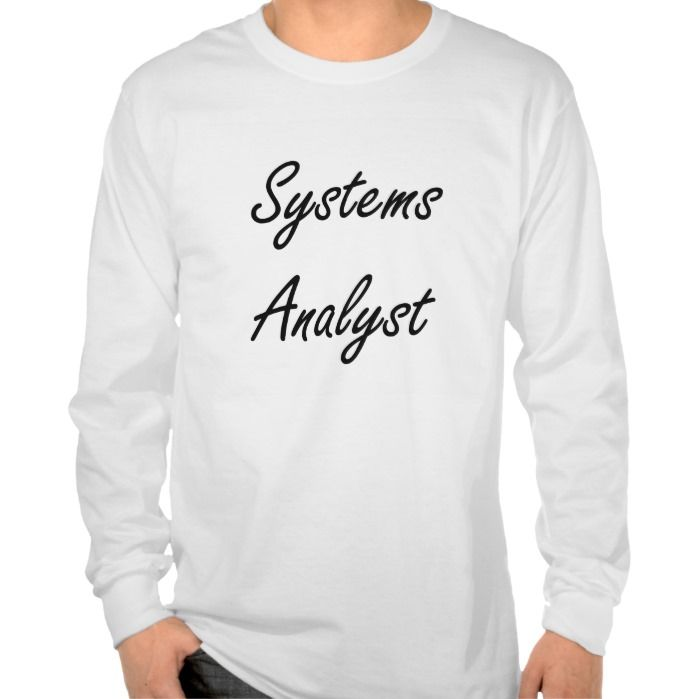 Systems Analyst Artistic Job Design T Shirt, Hoodie Sweatshirt - System Analyst Job Description