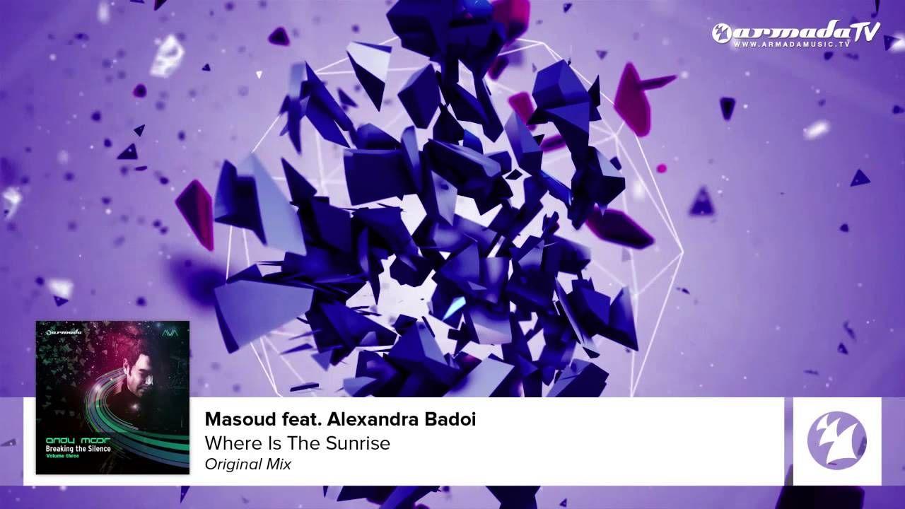 Masoud feat. Alexandra Badoi - Where Is The Sunrise (Andy Moor Breaking ...