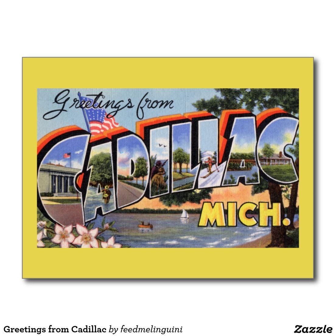 Greetings From Cadillac Postcard Pinterest Cadillac