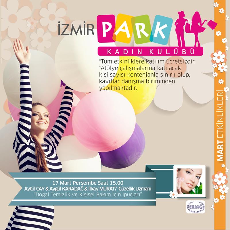 Kadın Kulübü'nde bugün: Güzellik uzmanları Aytül Çay & Aygül Karadağ & İlkay Murat'ın katılımıyla gerçekleşecek olan ''Doğal Temizlik ve Kişisel Bakım İçin İpuçları'' saat 15.00'te İzmir Park'ta!