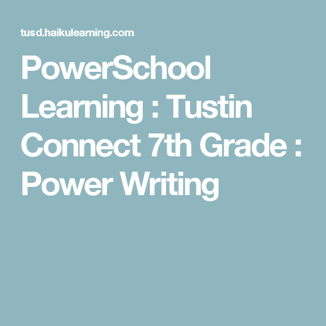 PowerSchool Learning : Tustin Connect 7th Grade : Power Writing ...