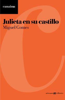"""De los recomendados por el #DíadelAmigo ::: """"Julieta en su castillo"""", cuentos de Miguel Gomes #narrativaextranjera"""