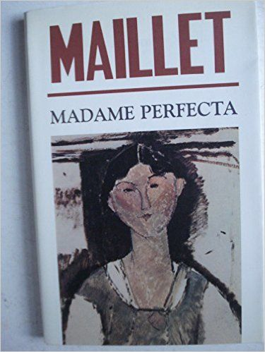 Madame Perfecta - Antonine Maillet