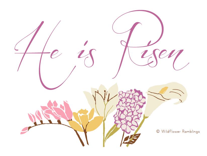 Happy Easter He Is Risen Free Printable Poster Wildflower Ramblings New Easter Printables Free Free Poster Printables Easter Printables