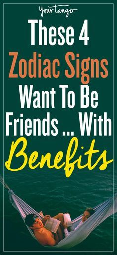 These 4 Zodiac Signs Want To Be Friends — With Benefits