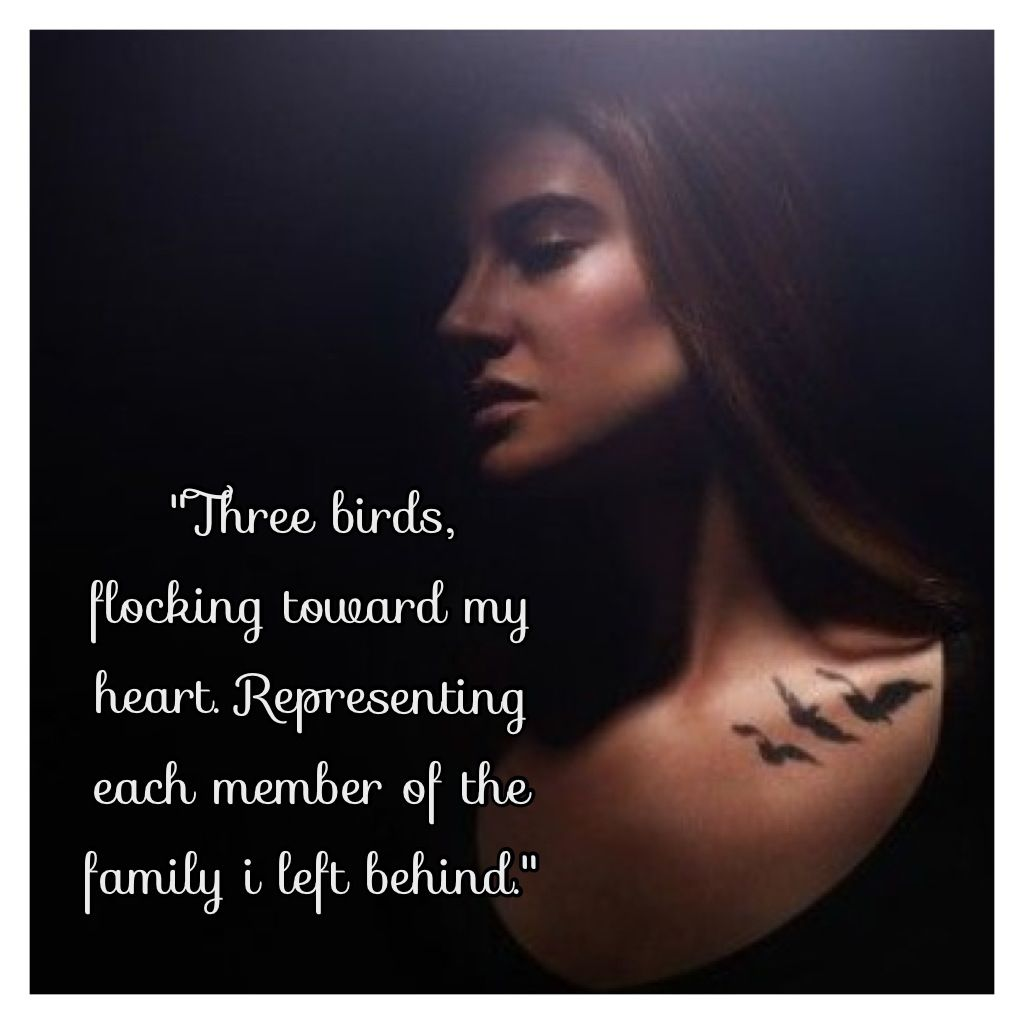 "Tattoo Quotes Movies: ""Three Birds Flocking Toward My Heart. Representing Each"