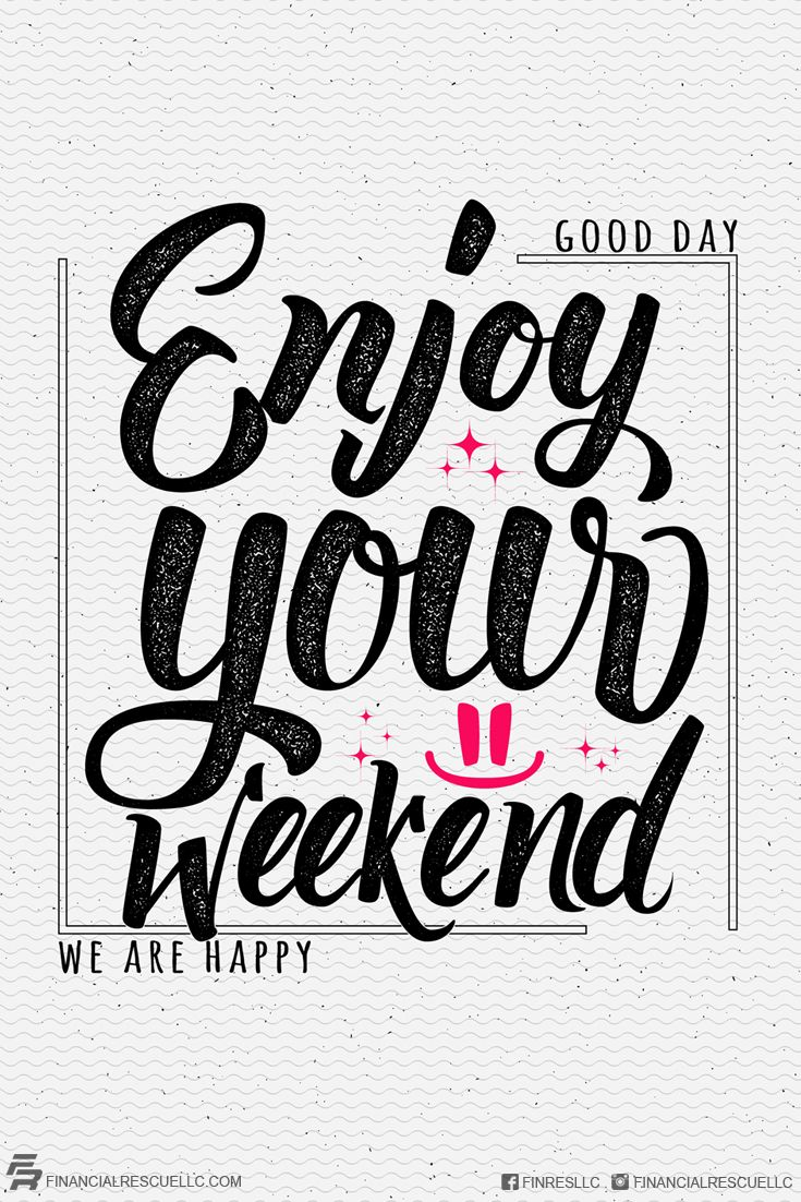 Enjoy Your Weekend! #friday #weekend #debt #money #success #motivation