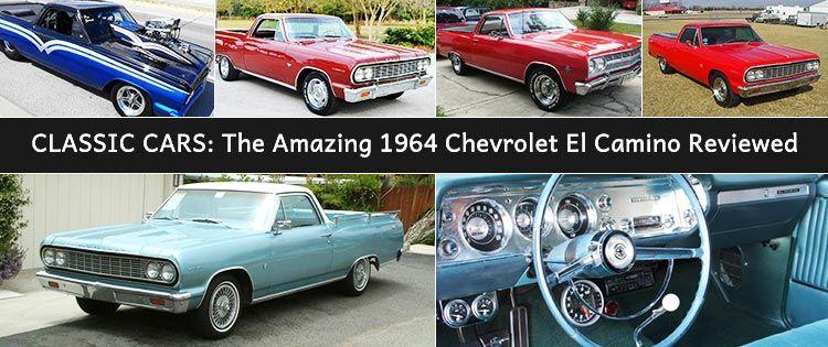 Classic Cars The Amazing 1964 Chevrolet El Camino Reviewed With Images Classic Cars Chevrolet Classic