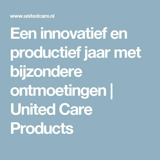 Een innovatief en productief jaar met bijzondere ontmoetingen   United Care Products