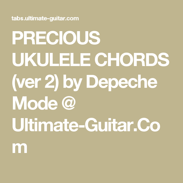 Precious Ukulele Chords Ver 2 By Depeche Mode Ultimate Guitar