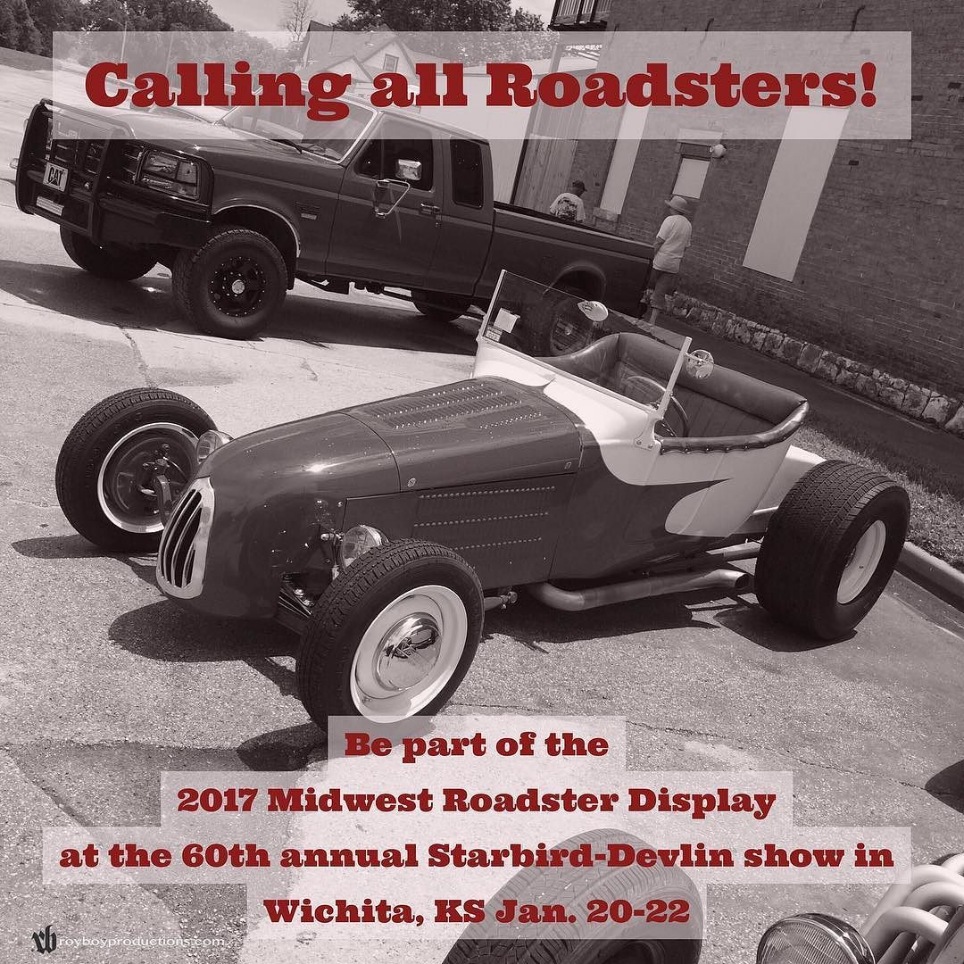 Calling all Roadsters! We are seeking 40 roadsters to be part of the 2017 Midwest Roadster Display at the 60th annual Starbird-Devlin show in Wichita KS Jan. 20-22! Contact Royboy or Jack Marinelli for more info. #MidwestRoadsterDisplay #StarbirdDevlin