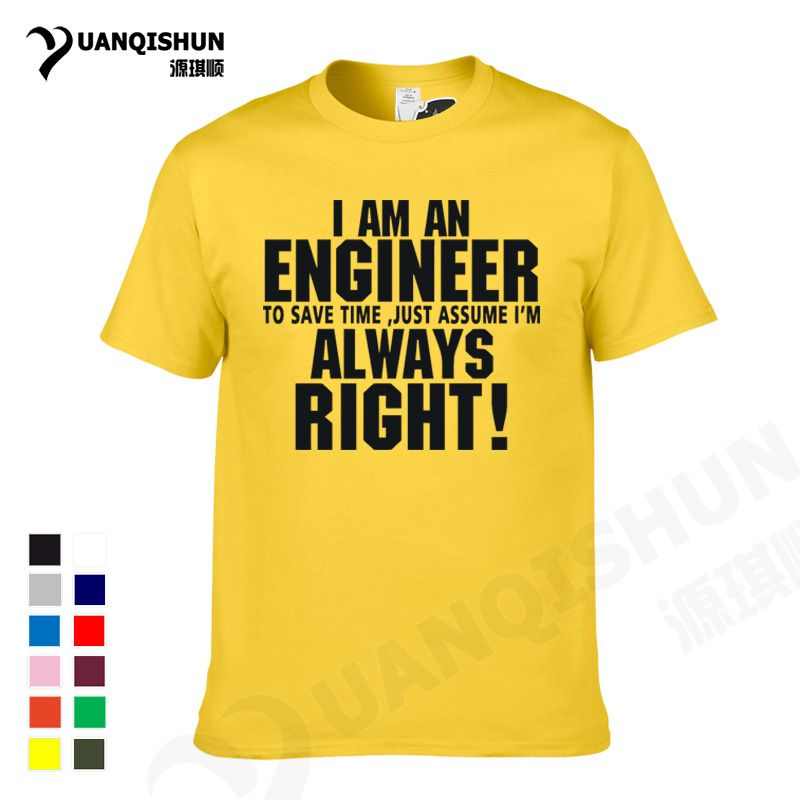 Yuanqishun Sitcoms T Shirt Trust Me I Am An Engineer Always Right