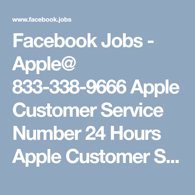 Facebook Jobs Apple 833 338 9666 Apple Customer Service Number