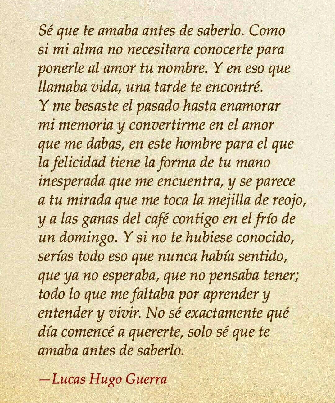 Sólo Sé Que Te Amaba Antes De Saberlo Pablo Neruda Love Quotes