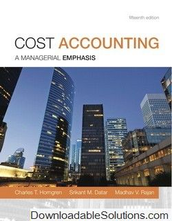 This is the test bank for cost accounting 15th edition by horngren cost accounting a managerial emphasis edition solutions manual by horngren datar rajan solutions manual and test bank for textbooks fandeluxe Gallery
