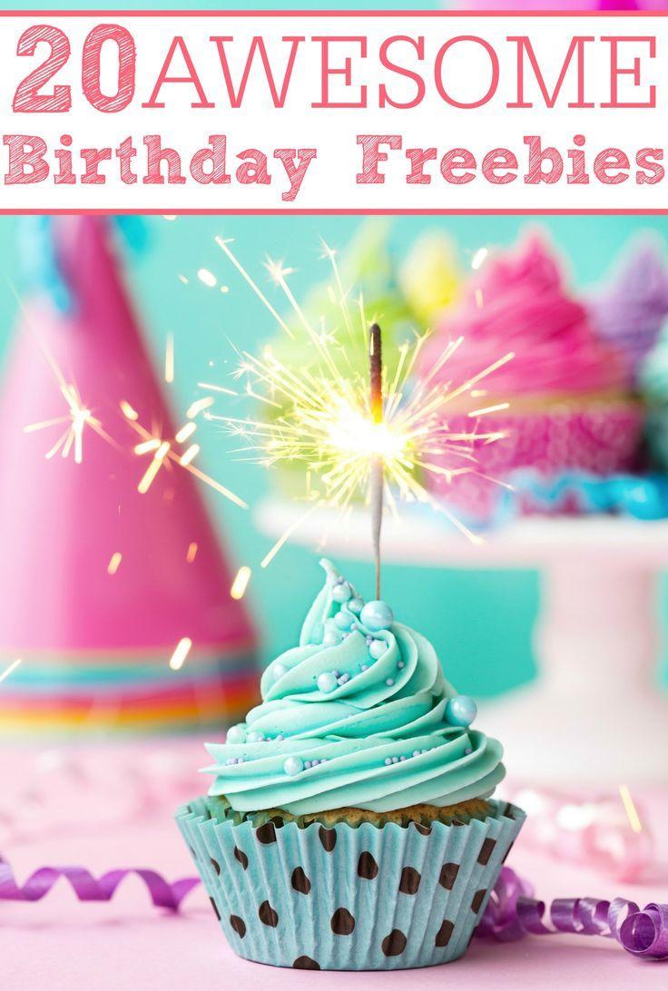 20 Awesome Birthday Freebies Free birthday stuff