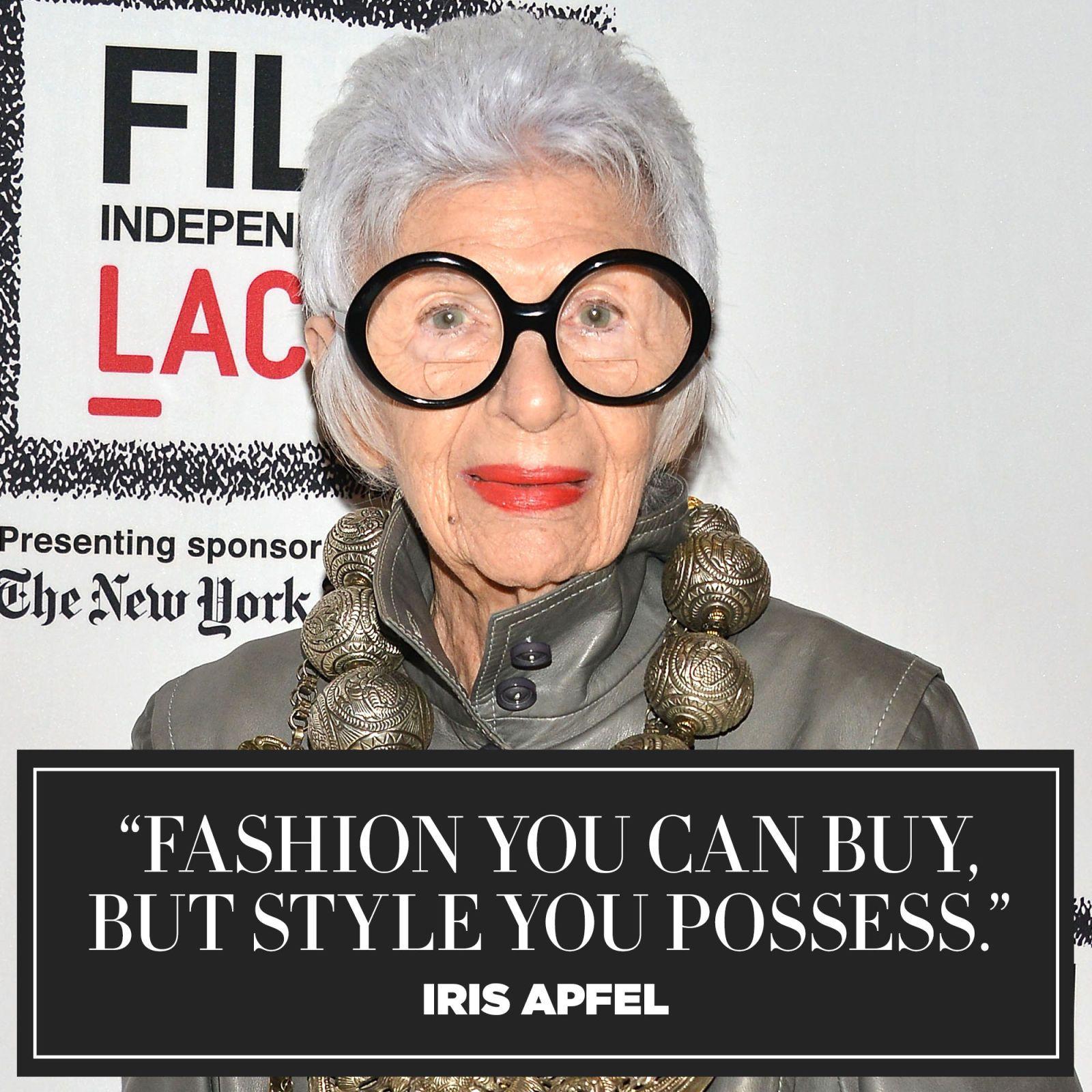 11 Inspiring Quotes from Fashion Icon Iris Apfel Iris