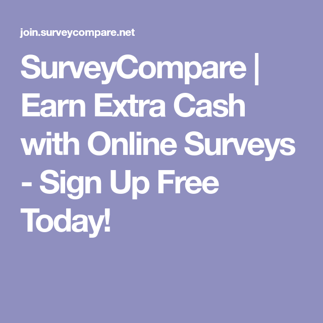SurveyCompare | Earn Extra Cash with Online Surveys - Sign Up Free