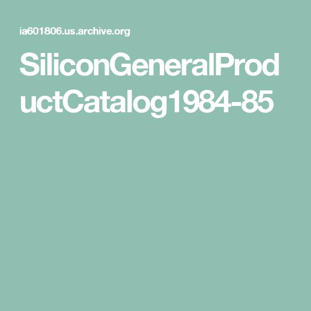 SiliconGeneralProductCatalog1984-85